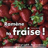 Ramène ta fraise !
