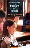 L' enfant et l'école, en quarante questions