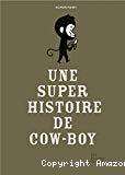 Une super histoire de cow-boy