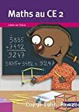 Maths au CE2. Cahier de l'élève