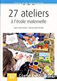 27 ateliers à l'école maternelle