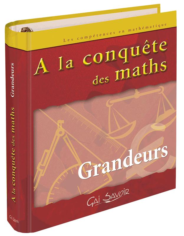 A la conquête des maths : grandeurs : 6-8 ans. Vol 1