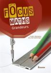 Focus maths : grandeurs