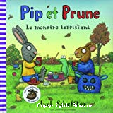 Pip et Prune. Le monstre terrifiant