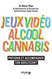 Jeux vidéo, alcool, cannabis
