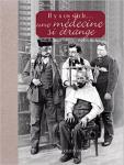 Il y a un siècle, une médecine si étrange