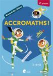 Accromaths! 4e primaire : manuel de l'élève