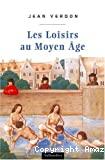Les loisirs au Moyen Age