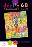 Déclic grammaire 6 : Cahier B