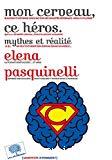 Mon cerveau, ce héros