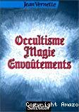 Occultisme, magie, envoûtements