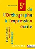De l'orthographe à l'expression écrite