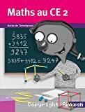 Maths au CE2. Guide de l'enseignant