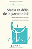 Stress et défis de la parentalité