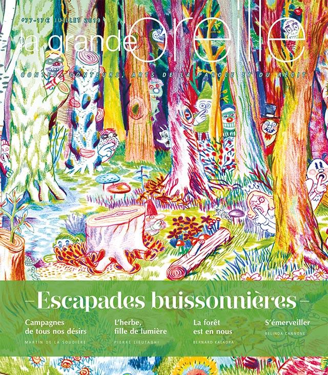 # 77 - Juillet 2019 - Escapades buissonières (Bulletin de La grande oreille, # 77 [01/07/2019])