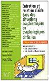 Entretien et relation d'aide dans des situations psychiatriques ou psychologiques difficiles