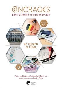 Ancrages dans la réalité socioéconomique. Le citoyen et l'État. 6