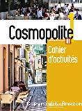 Cosmopolite 1. A1. Cahier d'activités