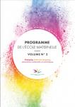 Programme de l'école maternelle. Volume N°2. Français, éveil aux langues, éducation culturelle et artistique