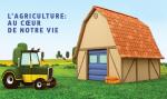 L'agriculture : au coeur de notre vie