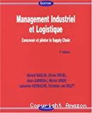 Management industriel et logistique. Concevoir et piloter la supply chain