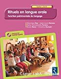 Rituels en langue orale. Cycles 1, 2 et 3