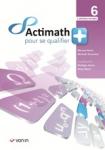 Actimath pour se qualifier + 6 : 2 périodes/semaine