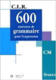 600 exercices de grammaire. CM
