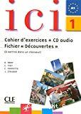 Ici 1 : méthode de français : cahier d'exercices