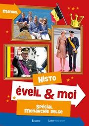 Histo. Eveil & moi. Spécial monarchie belge