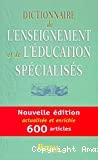 Dictionnaire de l'enseignement et de l'éducation spécialisés