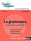 La grammaire, contrainte ou liberté ? Cycle 2/3