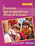 70 activités pour un apprentissage efficace de la lecture