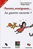 Parents / Enseignants... la guerre ouverte ?