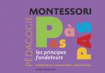 Montessori pas à pas : les principes fondateurs
