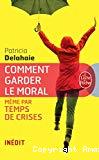 Comment garder le moral