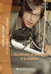 L'électricité et la chimie à la maison