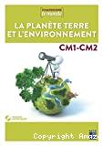 La planète Terre et l'environnement