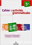 Cahiers d'activités grammaticales 5e