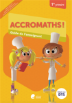 Accromaths! 1re primaire : guide de l'enseignant
