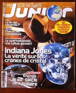 Science et Vie Junior, N° 225 - Juin 2008 - Indiana Jones : la vérité sur les crânes de cristal