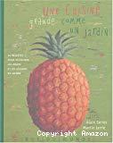 Une cuisine grande comme un jardin : 60 recettes pour découvrir les fruits et les légumes du monde
