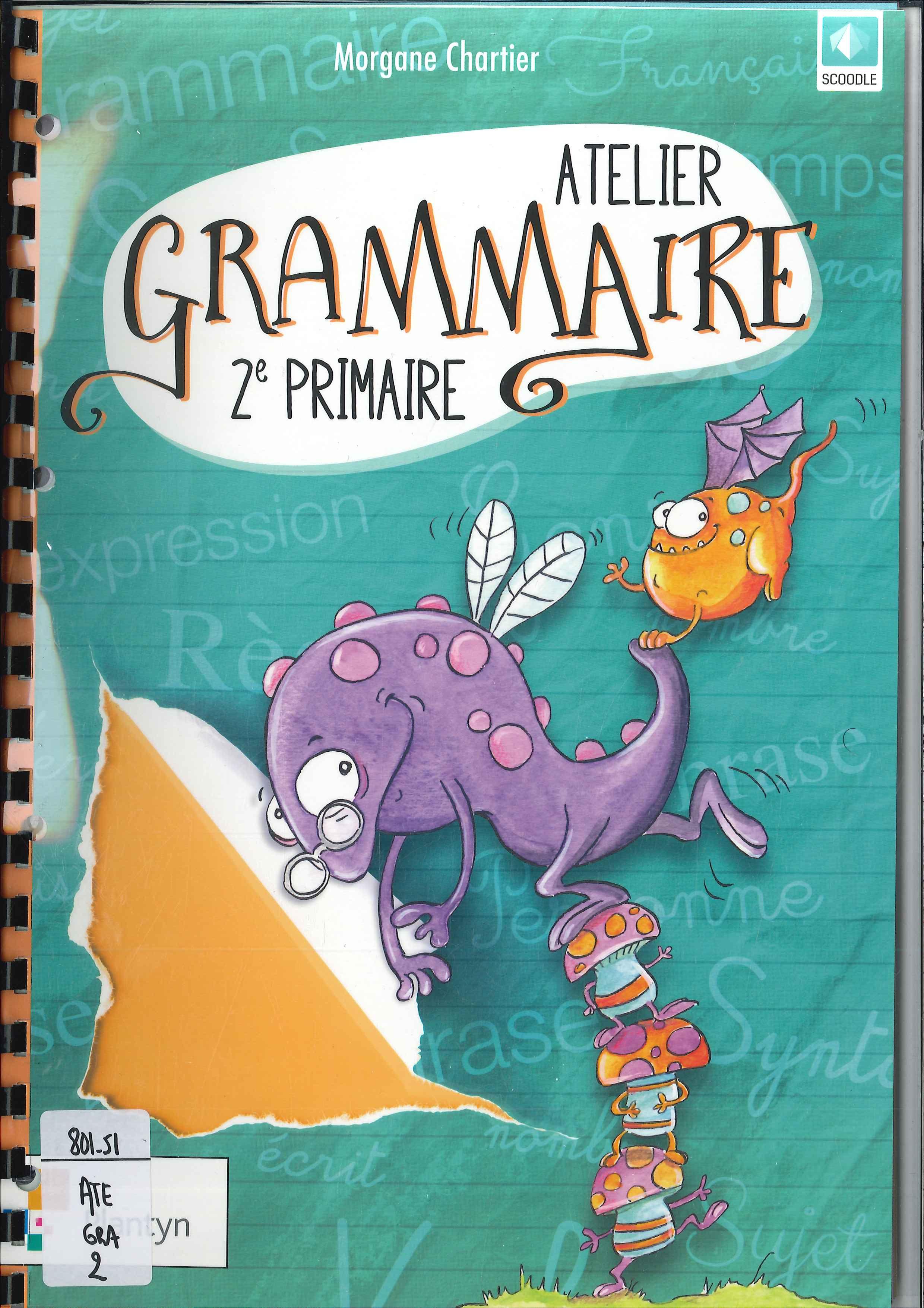Atelier grammaire. 2e primaire