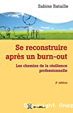 Se reconstruire après un burn-out