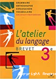 L'atelier du langage 3e
