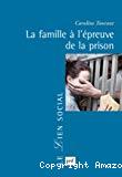 La famille à l'épreuve de la prison