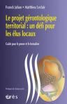 Le projet gérontologique territorial : un défi pour les élus locaux