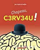 Chapeau, c3rv34u !