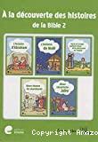 À la découverte des histoires de la Bible 2
