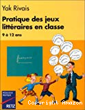 Pratique des jeux littéraires en classe